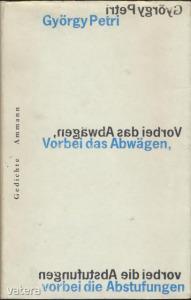 György Petri: Vorbei das Abwágen, vorbei die Abstufungen (*218P)