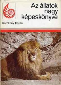 Koroknay István: Az állatok nagy képeskönyve