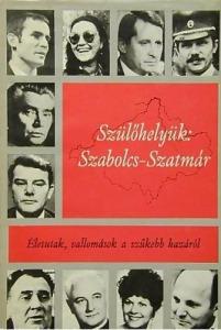 Szülőhelyük: Szabolcs-Szatmár (Életutak, vallomások a szűkebb hazáról) - 2000 Ft Kép