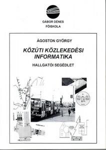 Közúti közlekedési informatika hallgatói segédlet - GDF