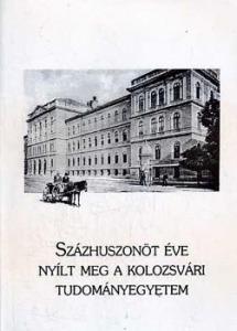 Százhuszonöt éve nyílt meg a Kolozsvári Tudományegyetem II.