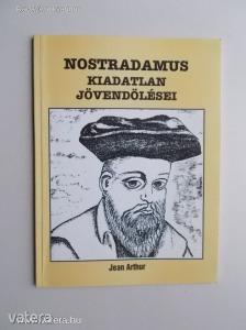 Jean Arthur: Nostradamus kiadatlan jövendölései (*KYT) - 800 Ft Kép