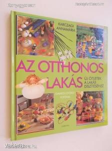 Karczag Annamária: Az otthonos lakás - új ötletek a lakás díszítéséhez (*612)