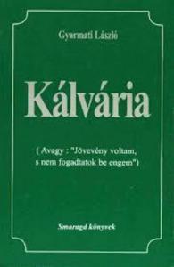 Gyarmati László: Kálvária - Vatera.hu Kép