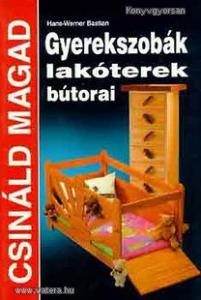 Bastian, Hans-Werner: Gyerekszobák, lakóterek bútorai /  Csináld Magad (*89)