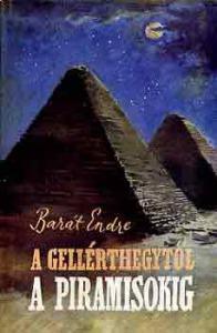 Barát Endre: A Gellérthegytől a piramisokig