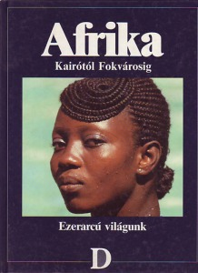 Dunakönyv Kiadó: Afrika: Kairótól Fokvárosig