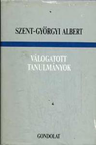 Szent-Györgyi Albert: Válogatott tanulmányok