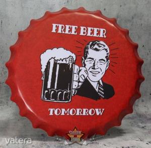 Free beer - Tomorrow. Bottle Cap Tin Sign . 14.cm. kerek fém tábla kép
