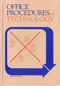 Harry R. Moon: Office Procedures and Technology