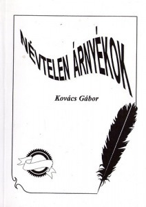 Kovács Gábor: Névtelen árnyékok - Vatera.hu Kép