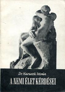 Dr. Haraszti István: A nemi élet kérdései