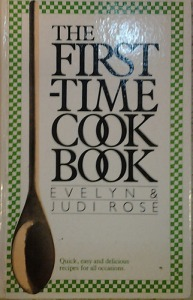 Evelyn & Judi Rose: The first-time cook book