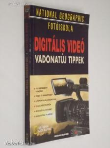 Richard Olsenius: Digitális videó / Vadonatúj tippek - National Geographic Fotóiskola (*91)