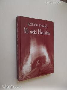 Koltai Tamás: Mi néki Hecuba? (*76)