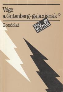 Halász László(szerk.) Vége a Gutenberg-galaxisnak? (1985)