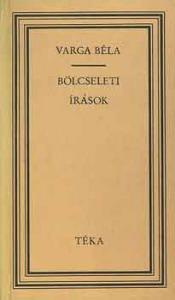 Varga Béla: Bölcseleti írások (téka)