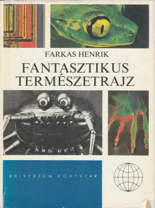 Farkas Henrik Fantasztikus természetrajz (1983)