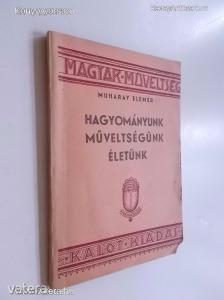 Muharay Elemér: Hagyományunk, műveltségünk, életünk / 1942 (*74)