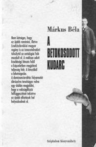 Márkus Béla: A betokosodott kudarc - Vatera.hu Kép