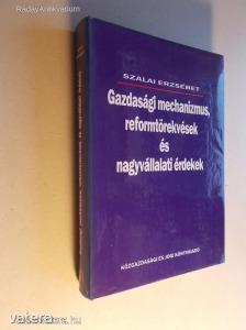 Szalai Erzsébet : Gazdasági mechanizmus, reformtörekvések és nagyvállalati érdekek (*KYP)
