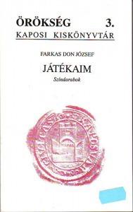 Farkas Don József: Játékaim (Színdarabok)