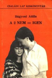 Bágyoni Attila: A 2 nem = igen