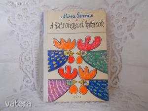 Móra Ferenc: A HATRONGYOSI KAKASOK  -- Rajz: Reich Károly  Móra 1975. évi kiadás