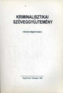 Kriminalisztikai szöveggyűjtemény