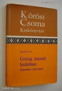 Horváth Vera: Görög istenek Indiában / Gandhára művészete - Kőrösi Csoma Kiskönyvtár 15. (*97)