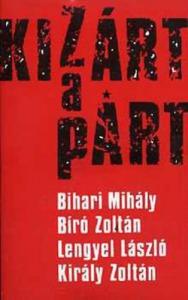 Bihari-Bíró-Lengyel-Király: Kizárt a párt