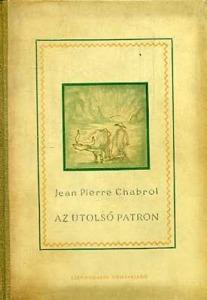 Jean Pierre Chabrol: Az utolsó patron - Vatera.hu Kép