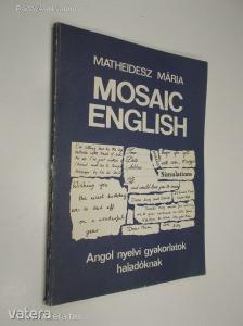 Matheidesz Mária: Mosaic English - Angol nyelvi gyakorlatok haladóknak (*85) Kép