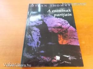 Dylan Thomas: A csontnak partjain (*511) - Vatera.hu Kép