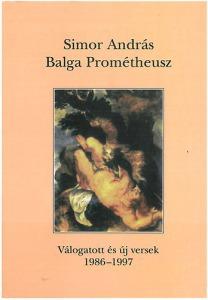 Balga Prométheusz. Válogatott és új versek, 1986-1997