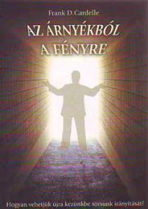 Frank D. Cardelle: Az árnyékból a fényre