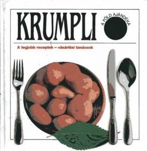 Krumpli A legjobb receptek - vásárlási tanácsok (A Föld ajándéka) - 1100 Ft - Vatera.hu Kép