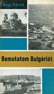 Nagy Károly: Bemutatom Bulgáriát