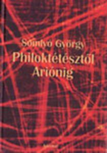 Philoktétésztől Ariónig I. (első kötet)