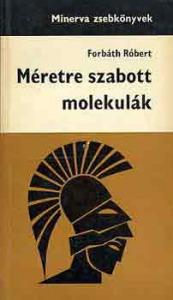 Méretre szabott molekulák (Minerva zsebkönyv)