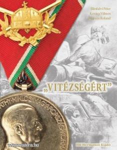 Tiszti Arany Vitézségi Éremmel kitüntetettek ÚJ szakkönyv , Akciós új áron Kép