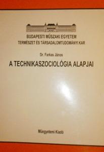 A Technikaszociológia alapjai (Jegyzet mérnökhallgatók számára)