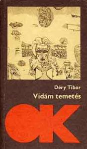 Déry Tibor: Vidám temetés