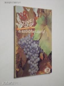 Dr. Csepregi Pál, Dr. Zilai János: 88 színes oldal a szőlőfajtákról (*91)