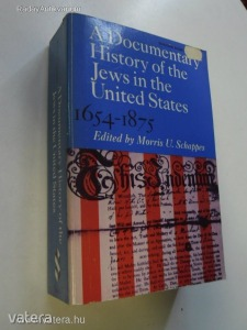 Morris U. Schappes (ed.): A Documentary History of the Jews in the U. S. 1654-1875 (*56*)