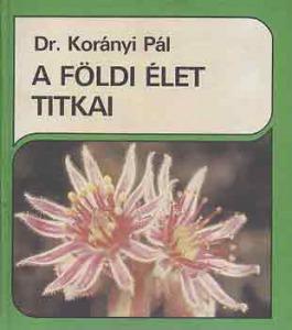Dr. Korányi Pál: A földi élet titkai