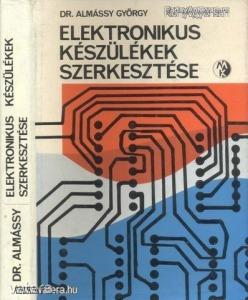 Dr. Almássy György: Elektronikus készülékek szerkesztése (*97)