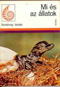 Koroknay István: Mi és az állatok