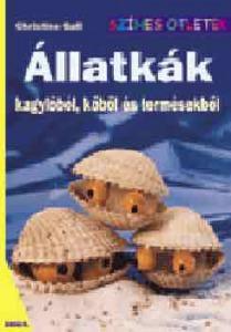 Állatkák kagylóból, kőből és termésekből (Színes ötletek)