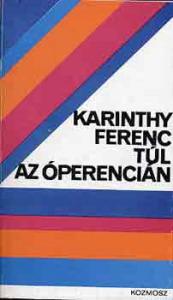 Karinthy Ferenc: Túl az Óperencián